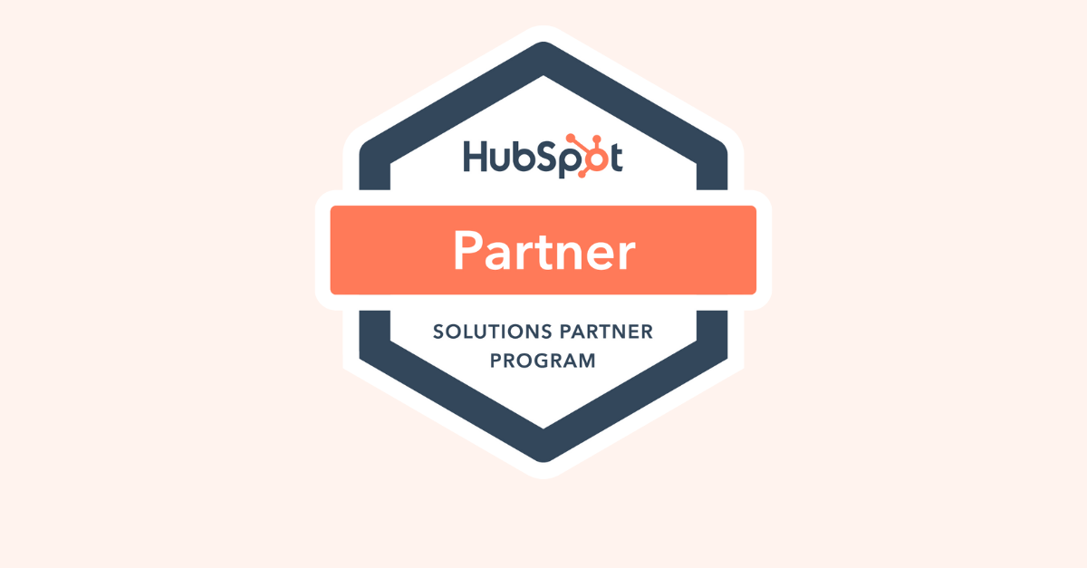 What it means to you, to work with a HubSpot Solutions Partner marketing agency?